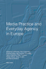 Media Practice and Everyday Agency in Europe